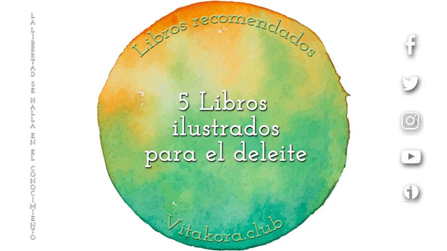 5 Libros ilustrados para el deleite
