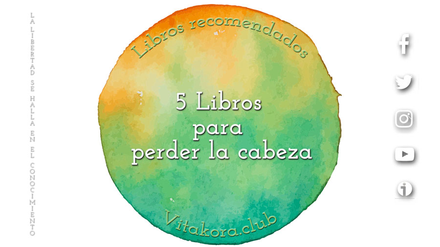 """5 Libros para """"perder la cabeza"""""""