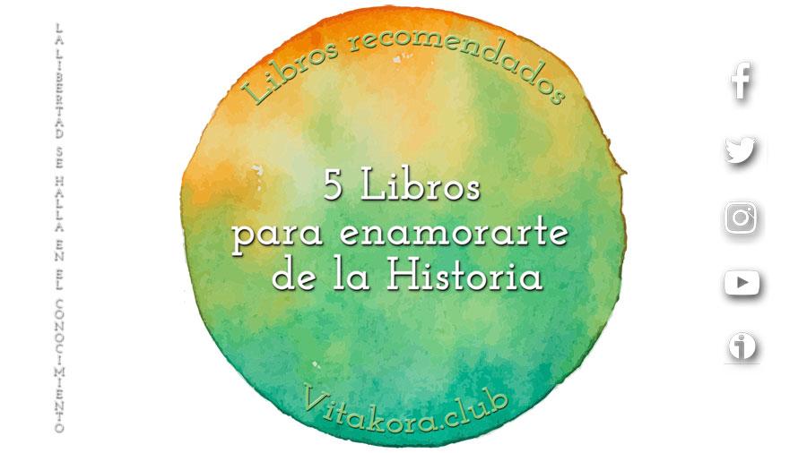 5 Libros para enamorarte de la Historia